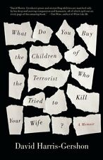 What Do You Buy the Children of the Terrorist who Tried to Kill Your Wife?: A Me