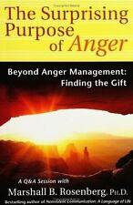The Surprising Purpose of Anger: Beyond Anger Management: Finding the Gift (Non