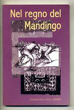 NEL REGNO DEL MANDINGO # Edizioni dell'Arco 2004 # 1A ED.