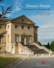 Danson House: The Anatomy of a Georgian Villa, , Higgott, Gordon, Miele, Chris,