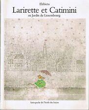 Larirette et Catimini au jardin du Luxembourg ELZBIETA Lutin Poche Ecole Loisirs