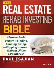 The Real Estate Rehab Investing Bible: A Proven-