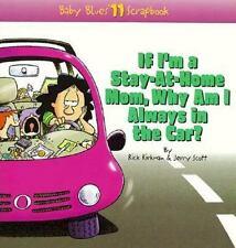 If I'm a Stay-At-Home Mom, Why Am I Always in the Car? (Baby Blues Scrapbook No