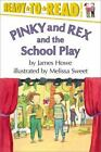 NEW - Ready To Read Pinky And Rex And The School Play by Howe, James