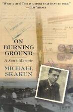 On Burning Ground: A Son's Memoir by Skakun, Michael