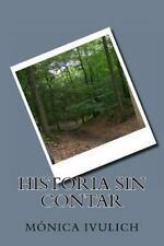 Historia Sin Contar by Monica Ivulich (2013, Paperback)