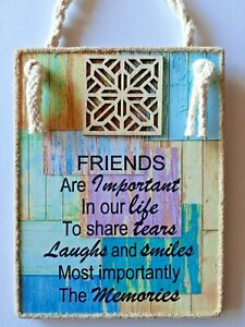 Handmade Plaque *FRIENDS ARE IMPORTANT IN OUR LIFE*Inspirational Friendship Gift