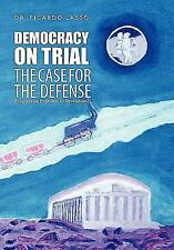Democracy on Trial : The Case for the Defense(Progressive Evolution or...