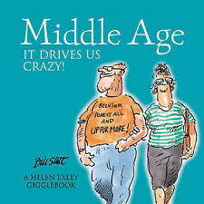 Middle Age - it drives us crazy! (Helen Exley Gigglebooks),Bill Stott,Excellent
