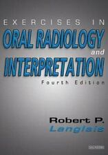 Exercises in Oral Radiology and Interpretation by Robert P. Langlais (2003,...