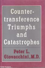 Peter L. Giovacchini COUNTERTRANSFERENCE: TRIUMPHS AND CATASTROPHES  1st Ed. HC