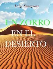 Un Zorro en el Desierto by Luigi Savagnone (2015, Paperback)