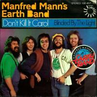Manfred Mann's Earth Band Don't kill it Carol / Blinded by the Light