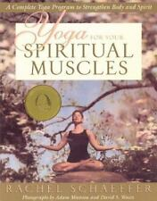 Yoga for Your Spiritual Muscles: A Complete Yoga Program to Strengthen Body and