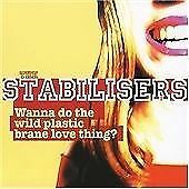 The Stabilisers - Wanna Do the Wild Plastic Brane Love Thing? [Acid Jazz] (2006)