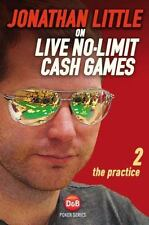 Jonathan Little on Live No-Limit Cash Games : The Practice Volume 2 by...
