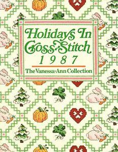 Holidays in Cross Stitch 1987 The Vanessa-Ann Collection Cross Stitch Patterns