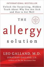 The Allergy Solution : The Surprising, Hidden Truth about Why You Are Sick and H