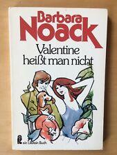 """Barbara Noack : """"Valentine heißt man nicht"""" Eine Ehegeschichte vorwiegend heiter"""
