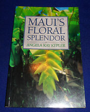 Maui's Floral Splendor by  Angela Kay Kepler  | PB B/New, 1998