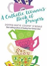 A Catholic Woman's Book of Prayers by Donna-Marie Cooper O'Boyle (2017,...