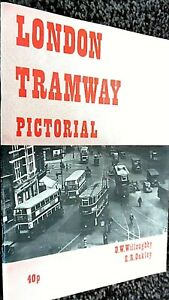 LONDON TRAMWAY PICTORIAL / D W Willoughby & E R Oakley (1972)