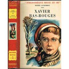 XAVIER BAS-ROUGES de Renée AUREMBOU Illustration de Pierre DEHAY Rouge & Or 1955