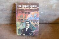 The French Consul Lucien Bodard 1st american edition hardcover novel 1977
