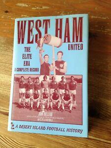 WEST HAM UNITED  - THE ELITE  ERA -  A  COMPLETE RECORD  BY  DESERT ISLAND BOOKS