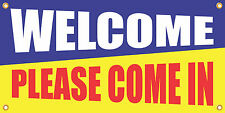 WELCOME PLEASE COME IN 2'x4' VINYL RETAIL BANNER SIGN