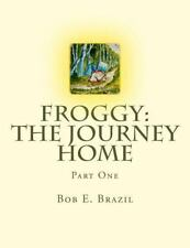 FROGGY: the Journey Home : Part One by Bob Brazil (2015, Paperback, Large Type)