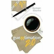 Guesstimation 2.0: Solving Today's Problems on the Back of a Napkin by Weinstei