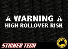 WARNING HIGH ROLLOVER RISK STICKER DECAL TO SUIT LIFTED 4WD 4X4 HILUX MUD PATROL