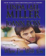 When I'm with You by JoAnn Ross and Linda Lael Miller (2009, Paperback)