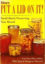 Kitchen Canning cookbook Bernardin MORE PUT A LID ON IT  preserving recipes