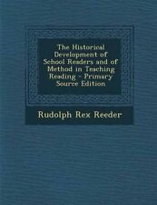 The Historical Development of School Readers and of Method in Teaching Reading