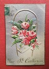 CPA. 1907. Vive Sainte Catherine. Fougères et Fleurs en Relief.  Ajoutis.