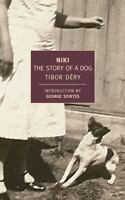 Niki: The Story of a Dog (New York Review Books Classics) by Dery, Tibor in Use