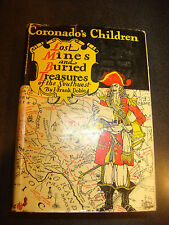 CORONADO'S CHILDREN LOST MINES AND BURIED TREASURES BY J FRANK DOBIE