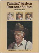 Painting Western Character Studies by Joe Dawley (1975) SIGNED HC/DJ 1ST ~ OILS