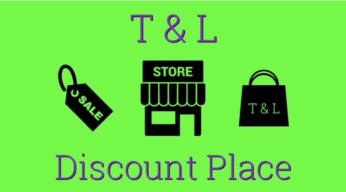 T & L Discount Place