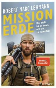 MISSION ERDE | ROBERT MARC LEHMANN Die Welt ist es wert, um sie zu kämpfen 2021