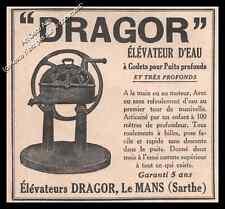 Publicité Elévateur d'eau pour Puits Profonds DRAGOR Le Mans Ad  1930