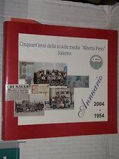 CINQUANT ANNI DELLA SCUOLA MEDIA ALBERTO PIRRO Annuario 1954 2004 Salerno libro