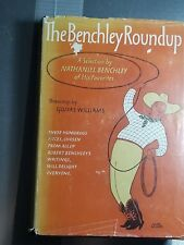 Robert Benchley THE BENCHLEY ROUNDUP Nathaniel Benchley 1st Edition Harper 1954