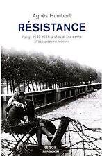 Résistance. Parigi, 1940-1941: la sfida di una donna all'occupazione tedesca