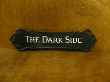 """HALLOWEEN SIGN #45863i THE DARK SIDE, New from Retail Store, 3.25""""x 12"""""""