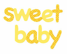 Sizzix Bigz Phrase Sweet Baby die #657514 Retail $19.99,SO SWEET, Cuts Fabric!!!