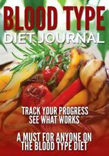 Blood Type Diet Journal : Track Your Progress See What Works: By Publishing L...