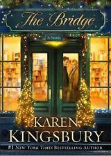 The Bridge: A Novel by Karen Kingsbury